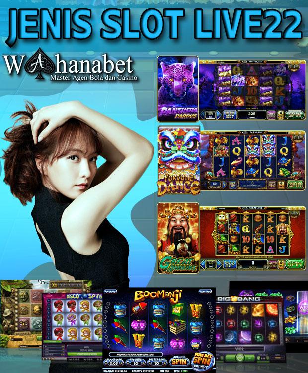 Jenis Permainan Slot Live22 Yang Memberikan Keberuntungan